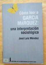 Como leer a Gracia Marquez Una Interpretacion Sociologica dr Jose Luis Mendez