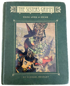 ONCE UPON A CRIME The Sisters Grimm Series Book 4 by Michael Buckley H/C 2008