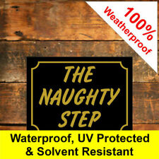The naughty step sign durable weatherproof ideal Birthday Christmas gift 9363