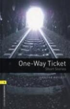 Oxford Bookworms Library: One-Way Ticket - Short Stories: Level 1: 400-Word