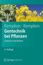 Gentechnik bei Pflanzen von Frank Kempken und Renate Kempken (2012, Taschenbuch)
