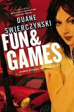 Fun and Games: By Swierczynski, Duane
