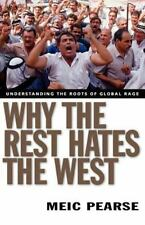 Why the Rest Hates the West: Understanding the Roots of Global Rage (Paperback o