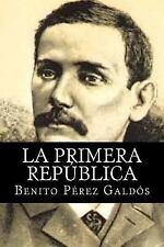 La Primera Republica by Benito Perez Galdos (2015, Paperback)
