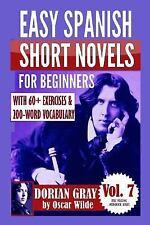 Dorian Gray : Easy Spanish Short Novels for Beginners: With 60.. Ships FREE