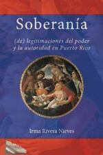 Soberanía : (De) Legitimaciones del Poder y la Autoridad en Puerto Rico by...