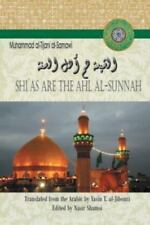 Shi`As Are the Ahl Al-Sunnah by al-Tijani al-Samawi Muhammad (2013, Hardcover)