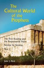 The Cultural World of the Prophets: The First Reading and the Responsorial