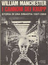 MANCHESTER. I cannoni dei Krupp. Storia di una dinastia 1587-1968. Mondadori
