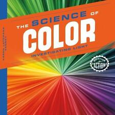 Science of Color: Investigating Light (Science in Action)