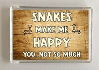 Snake Gift - Novelty Fridge Magnet - Makes Me Happy - Ideal Present Birthday