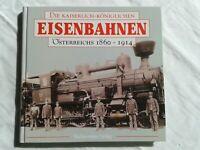 Die Kaiserlich-Königlichen Eisenbahnen Österreichs 1860 - 1914, 1997