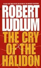 The Cry of the Halidon by Robert Ludlum (1996, Paperback)