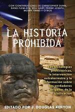 Excellent, La historia prohibida: Las tecnologías prehistóricas, la intervención