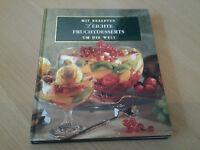 Kochbuch Rezeptbuch Mit Rezepten um die Welt Leichte Fruchtdesserts