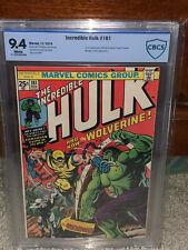 Hulk #181 CBCS 9.4 1974 1st Wolverine! White Pages! Free CGC sized mylar! K10 cm