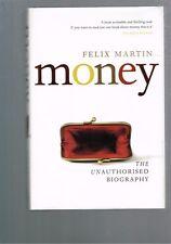 Money - The Unauthorised Biography by Felix Martin (Hardback)