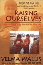 Raising Ourselves: A Gwich'in Coming of Age Story from the Yukon River-ExLibrary