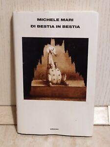 Di Bestia In Bestia Michele Mari Einaudi Supercoralli Prima edizione 2013