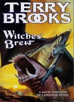 Witches' Brew (A Magic Kingdom of Landover Novel) By TERRY BROOKS