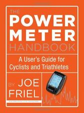 The Power Meter Handbook: A User's Guide for Cyclists and Triathletes-Joe Friel