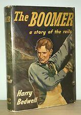 Harry Bedwell - The Boomer - 1st 1st 1942 HCDJ - A Railroad Novel - NR