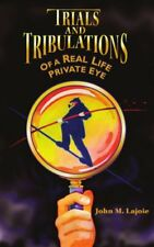 Trials and Tribulations of a Real Life Private Eye