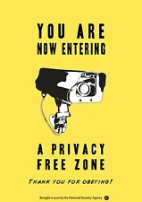A2 SIZE YOU ARE NOW ENTERING A PRIVACY FREE ZONE NSA SPYING POSTER ARTWORK