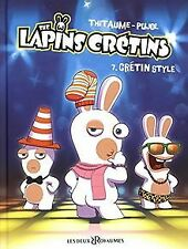 The lapins crétins, tome 7 : Crétin style von Thitaume | Buch | Zustand gut