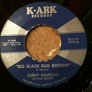 HEAR ROCKABILLY/COUNTRY BOP - JIMMY DAWSON - BIG BLACK BUG BOOGIE - K-ARK 45