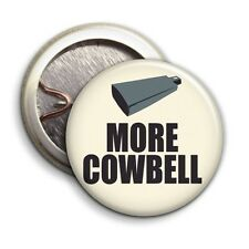 More Cowbell - Button Badge - 25mm 1 inch - SNL Saturday Night Live
