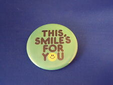 """""""This Smile'S For You"""" Lot of 5 Buttons pins pinbacks 2 1/4"""" Happy Smiley Face"""