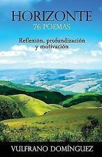 Horizonte : 76 Poemas. 66 Poemas de Reflexión, Profundización y Motivación y...