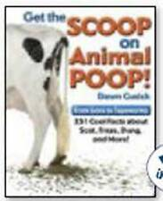 Get the Scoop on Animal Poop: From Lions to Tapeworms: 251 Cool Facts about Scat