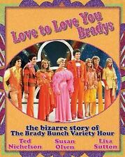 SIGNED Love to Love You Bradys: The Bizarre Story of the Brady Bunch Variety Hr.