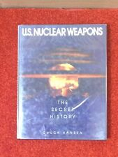 US Nuclear Weapons - The Secret History - Chuck Hansen - 1988 1st