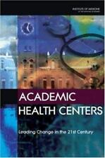 Academic Health Centers:: Leading Change in the 21st Century Committee on the R