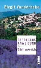 Gebrauchsanweisung für Südfrankreich - Birgit Vanderbeke - UNGELESEN
