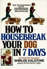 FB-2 How to Housebreak Your Dog in Seven Days by Shirlee Kalstone (1985, Pprbk)