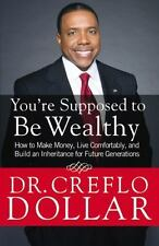 You're Supposed to Be Wealthy: How to Make Money