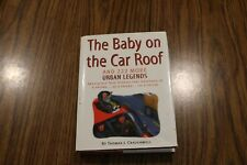 The Baby on the Car Roof and 222 More Urban Legends By Thomas J, Craughwell