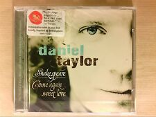 CD / DANIEL TAYLOR / SHAKESPEARE COME AGAIN SWEET LOVE / NEUF SOUS CELLO