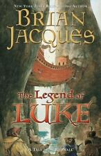 The Legend Of Luke: A Tale From Redwall: By Brian Jacques