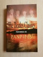 THE BEATLES CLASSICS PERFORMED ON THE PAN PIPES ON CASSETTE TAPE 1996