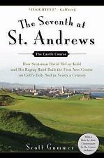 The Seventh at St. Andrews: How Scotsman David McLay Kidd and His Ragtag Band Bu