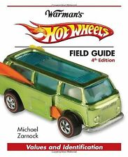 Hot Wheels Field Guide (Warman's Field Guides Hot Wheels: Values & I... NEW BOOK