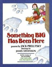 Something Big Has Been Here by Jack Prelutsky First Edition Hardcover