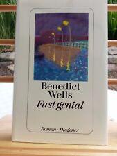 Fast genial, Benedict Wells, gebundene Ausgabe 2011, Diogenes Verlag