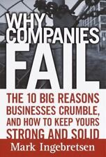 Why Companies Fail: The 10 Big Reasons Businesses Crumble, and How to-ExLibrary