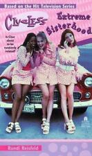 Clueless: Extreme Sisterhood Based on the Movie & TV  Show 1999, PB